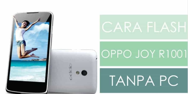 Firmware Flashing Oppo Joy R1001 Tanpa PC